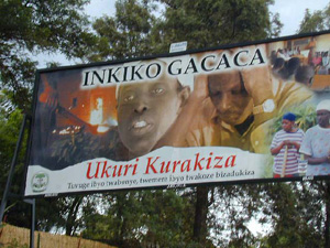 "[Rwanda] Billboard in Kigali calls people to take part in the Gacaca courts. ""If you tell the truth you can be forgiven or the punishment is reduced."""