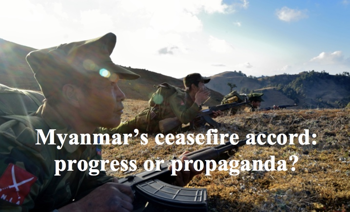 Myanmar's ceasefire accord: progress or propaganda?