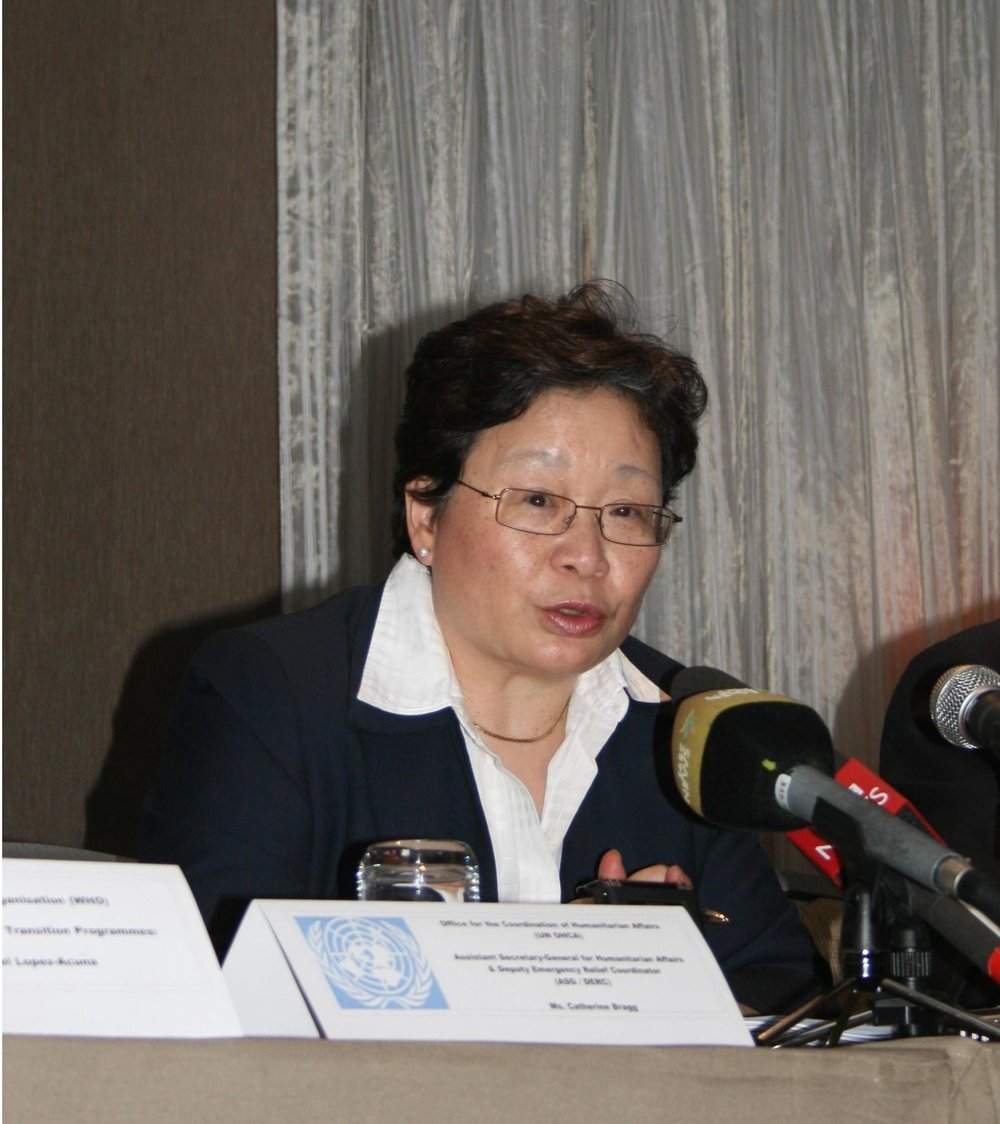 Catherine Bragg, United Nations Assistant Secretary-General for Humanitarian Affairs and Deputy Emergency Relief Coordinator